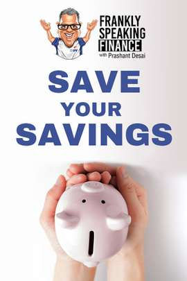Frankly Speaking Finance: Save your Savings