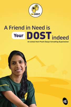 A Friend in Need is YourDOST Indeed