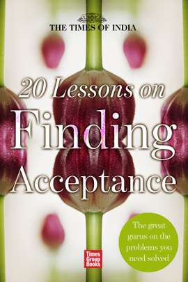 20 Lessons on Finding Acceptance