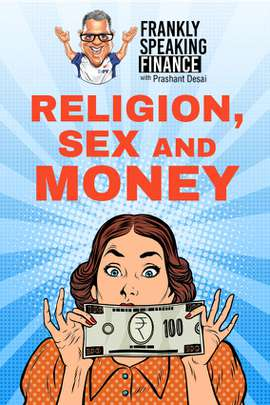 Frankly Speaking Finance: Religion, Sex and Money