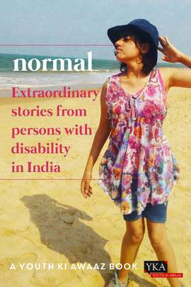 Normal: Extraordinary Stories from Persons with Disability in India