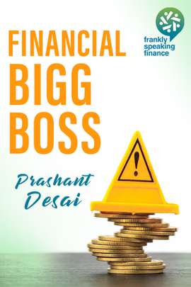 Frankly Speaking Finance: Financial Bigg Boss