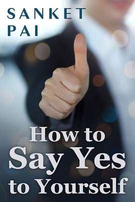 How to say Yes to Yourself