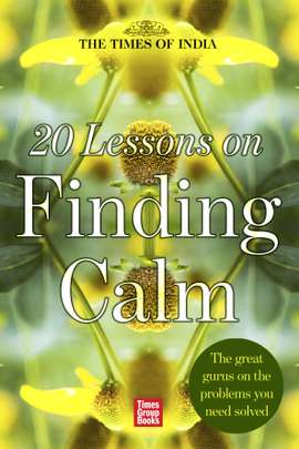 20 Lessons on Finding Calm