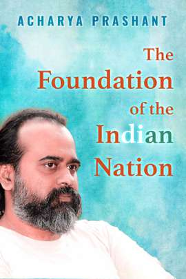 The Foundation of the Indian Nation
