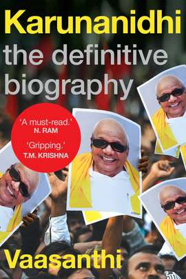 Karunanidhi: The Definitive Biography