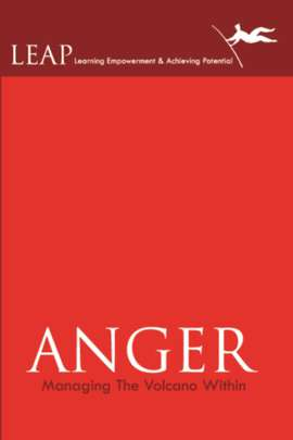 Anger: Managing the Volcano Within