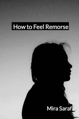 How to Feel Remorse