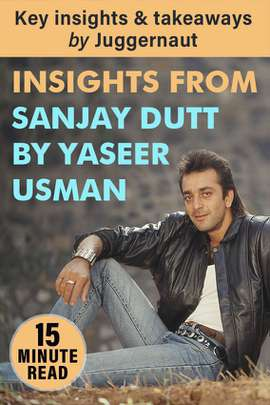Insights from Sanjay Dutt: The Crazy Untold Story of Bollywood's Bad Boy by Yasser Usman in 15 mins