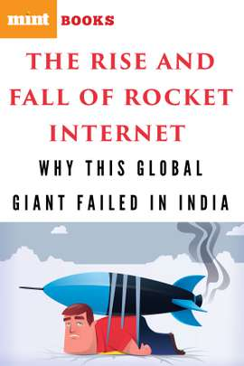 The Rise and Fall of Rocket Internet