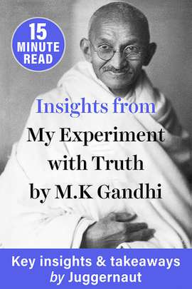 Insights from My Experiments with Truth by MK Gandhi