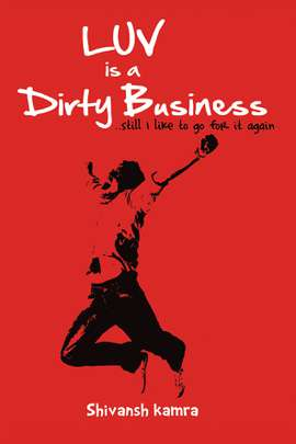 Luv Is A Dirty Business: Still I Like To Go For It Again