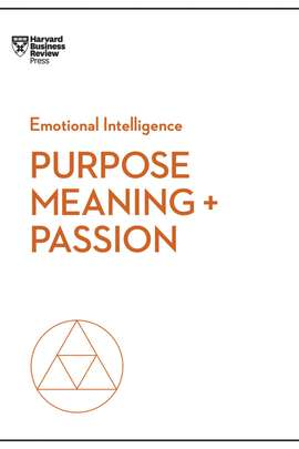 Emotional Intelligence: Purpose, Meaning, and Passion