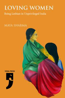 Introduction – Loving Women: Being Lesbian in Unprivileged India