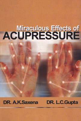 Miraculous Effects Of Acupressure