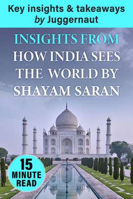 Insights from How India Sees the World by Shyam Saran in 15 mins
