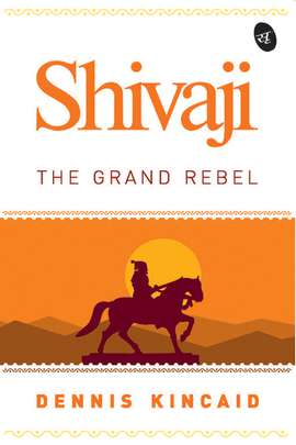 Shivaji The Grand Rebel