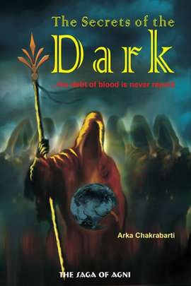 The Saga of Agni: The Secrets of The Dark