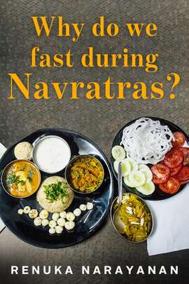 Why do we fast during Navratras?