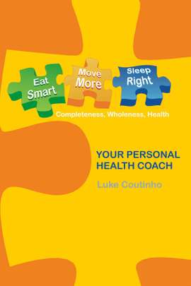 Eat Smart, Move More, Sleep Right: Completeness, Wholeness, Health