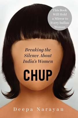 Chup: Breaking the Silence About India's Women